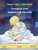 Sleep Tight, Little Wolf - Solodkykh sniv, malen'kyy vovchyk  Bilingual children's book (English - Ukrainian) (www childrens-books-bilingual com)