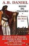 Reine de Palmyre, tome 1 : La Danse des dieux par Daniel