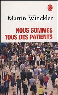 Nous sommes tous des patients par Martin Winckler