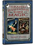 Grand Illusions: The Story of Magic Part Two [Import]