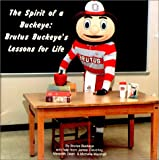 The Spirit of a Buckeye : Brutus Buckeye's Lessons for Life