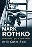 img - for Mark Rothko: Toward the Light in the Chapel (Jewish Lives) book / textbook / text book