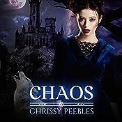 Chaos: The Crush Saga, Book 4 | Chrissy Peebles