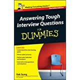 Answering Tough Interview Questions For Dummiesby Rob Yeung