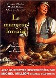 echange, troc François Moulin, Michel Million - Le Mangeur lorrain : L'art du bien manger à l'époque des Lumières