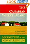 Canadian Wheat Board: Marketing in th...