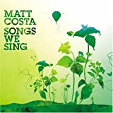 Matt Costa - Songs We Sing