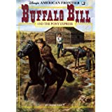 Buffalo Bill and the Pony Express: A Historical Novel (Disney's American Frontier) ~ Debbie Dadey