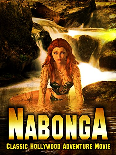 Nabonga: Classic Hollywood Adventure Movie