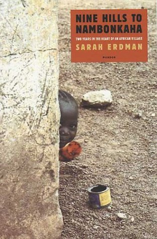 Nine Hills to Nambonkaha: Two Years in the Heart of an African Village, Sarah Erdman