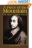 A Piece of the Mountain:The Story of Blaise Pascal