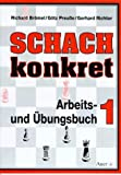 Schach konkret I.  Band 1 (3403026892) by Richard Brömel
