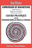 Hypnotisme et Magn�tisme: Cours Pratique Complet