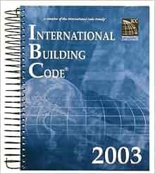International Building Code 2003: SPIRAL EDITION