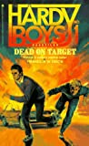 Dead on Target (Hardy Boys Casefiles)