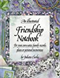An Illustrated Friendship Notebook: For Your Own Notes, Family Records Plans or Personal Mementoes (Illustrated Notebooks)