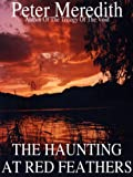The Haunting At Red Feathers