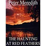 The Haunting At Red Feathers ~ Peter Meredith