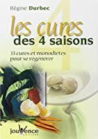Les cures des 4 saisons : 33 cures et monodiètes pour se régénérer