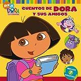 Cuentos De Dora Y Sus Amigos/ Dora's Storytime Collection (Dora La Exploradora)
