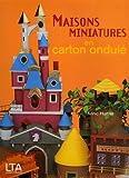 echange, troc Annic Hurter - Maisons miniatures en carton ondulé
