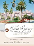 img - for The Boca Raton Resort & Club: Mizner's Inn book / textbook / text book