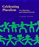 Celebrating pluralism :  art, education, and cultural diversity /