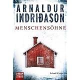 """Menschens�hne: Erlendur Sveinssons 1. Fallvon """"Arnaldur Indri�ason"""""""