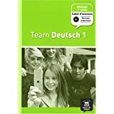 Team Deutsch 1 : Cahier d'exercices Allemand 1e ann�epar Ursula Esterl