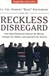 Reckless Disregard: How Liberal Democrats Undercut Our Military, Endanger Our Soldiers and Jeopardize our Security
