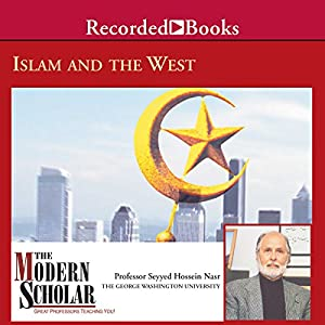 The Modern Scholar - Islam and the West - Sayyed Hossein Nasr