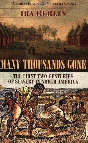 Many Thousands Gone: The First Two Centuries of Slavery...