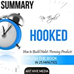 Summary: Nir Eyal's Hooked: Proven Strategies for Getting Up to Speed Faster and Smarter |  Ant Hive Media