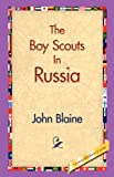The Boy Scouts in Russia (142183068X) by Blaine, John