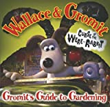 Glen Bird Gromit's Guide to Gardening (