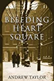 img - for Bleeding Heart Square   [BLEEDING HEART SQUARE] [Hardcover] book / textbook / text book