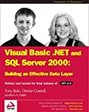 Tony Bain VB .NET and SQL Server 2000: Building an Effective Data Layer (Programmer to Programmer)