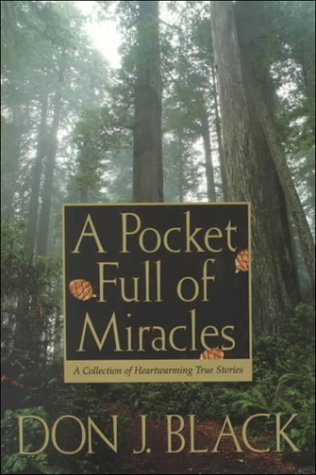 A Pocket Full of Miracles: A Collection of Heartwarming True Stories, DON J. BLACK