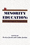 img - for Minority Education: Anthropological Perspectives (Social and Policy Issues in Education : the University of Cincinnati Series) book / textbook / text book