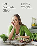 from Amelia Freer Eat. Nourish. Glow.: 10 easy steps for losing weight, looking younger & feeling healthier