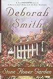 The Stone Flower Garden: A Novel (0316800945) by Smith, Deborah