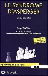 Le Syndrome d'Asperger : Guide complet