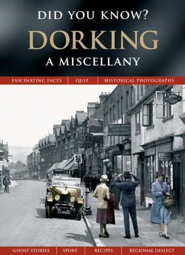 Dorking: A Miscellany (Did You Know?)