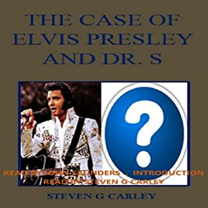 The Case of Elvis Presley and Dr. S Audiobook