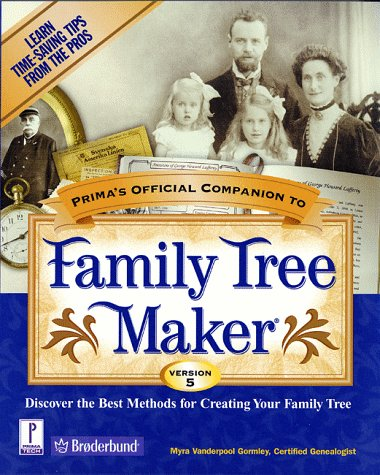 Family Tree Maker : Primas Offical Companion/Version 5, MYRA VANDERPOOL GORMLEY