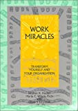 img - for Work Miracles: Transform Yourself and Your Organization book / textbook / text book