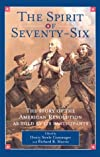 The Spirit of 'Seventy-Six: The Story of the American Revolution As Told by Participants