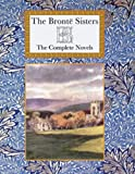 The Bronte Sisters The Complete Novels (Collectors Library)