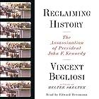 Reclaiming History: The Assassination of President John F. Kennedy Hörbuch von Vincent Bugliosi Gesprochen von: Edward Herrmann