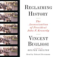 Reclaiming History: The Assassination of President John F. Kennedy Hörbuch von Vincent Bugliosi Gesprochen von: Edward Herrmann